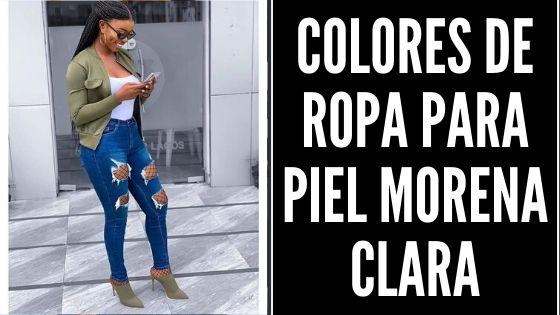 Colores De Ropa Para Piel Morena Clara