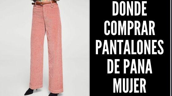 Donde Comprar Pantalones De Pana Mujer