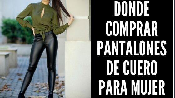 Donde Comprar Pantalones De Cuero Para Mujer