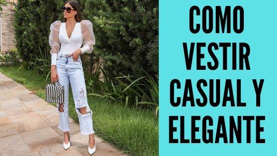 Como Vestir Casual y Elegante