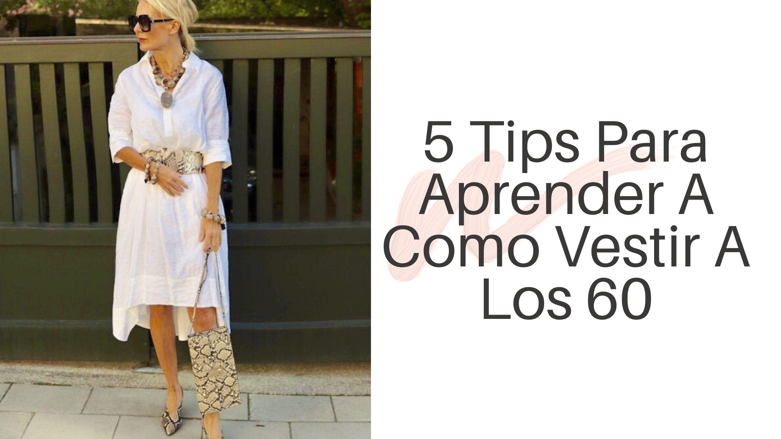 5 Tips Para Como Aprender A Vestir A Los 60