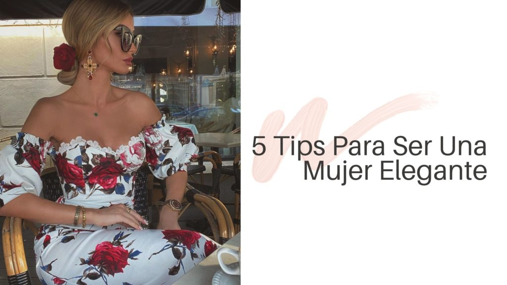 5 Tips Para Ser Una Mujer Elegante