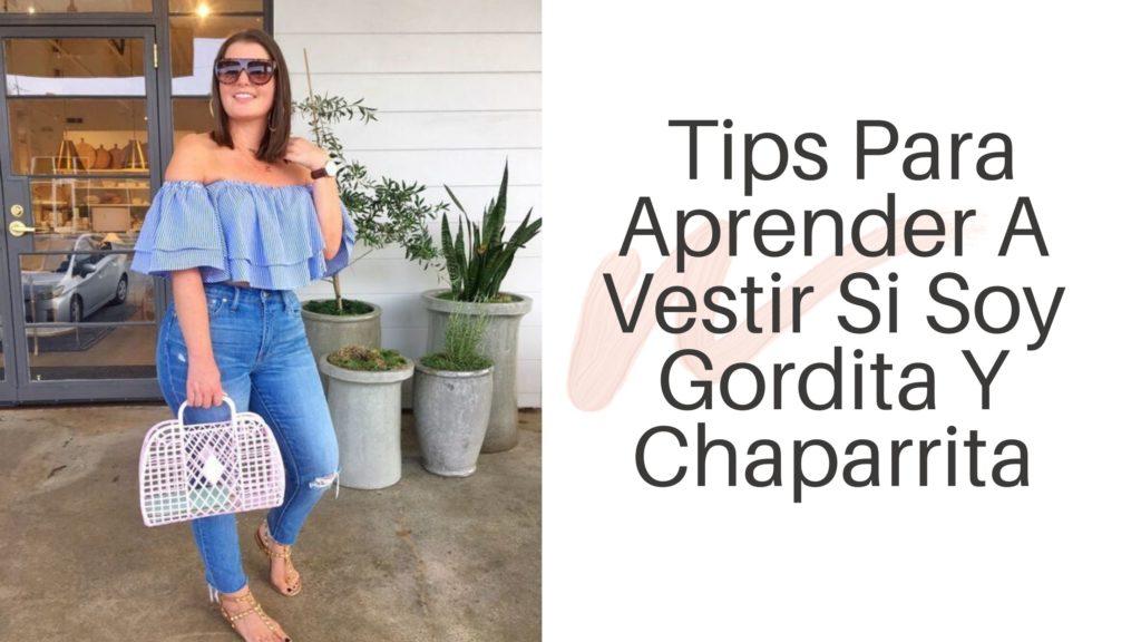 Tips Para Aprender A Vestir Si Soy Gordita Y Chaparrita