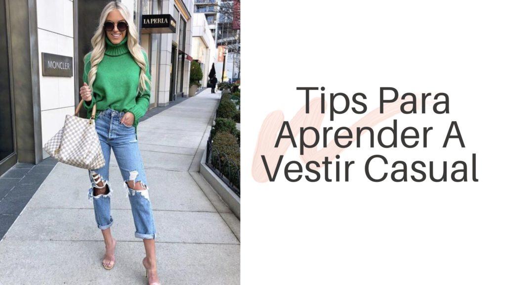 Tips Para Aprender A Vestir Casual Mujer
