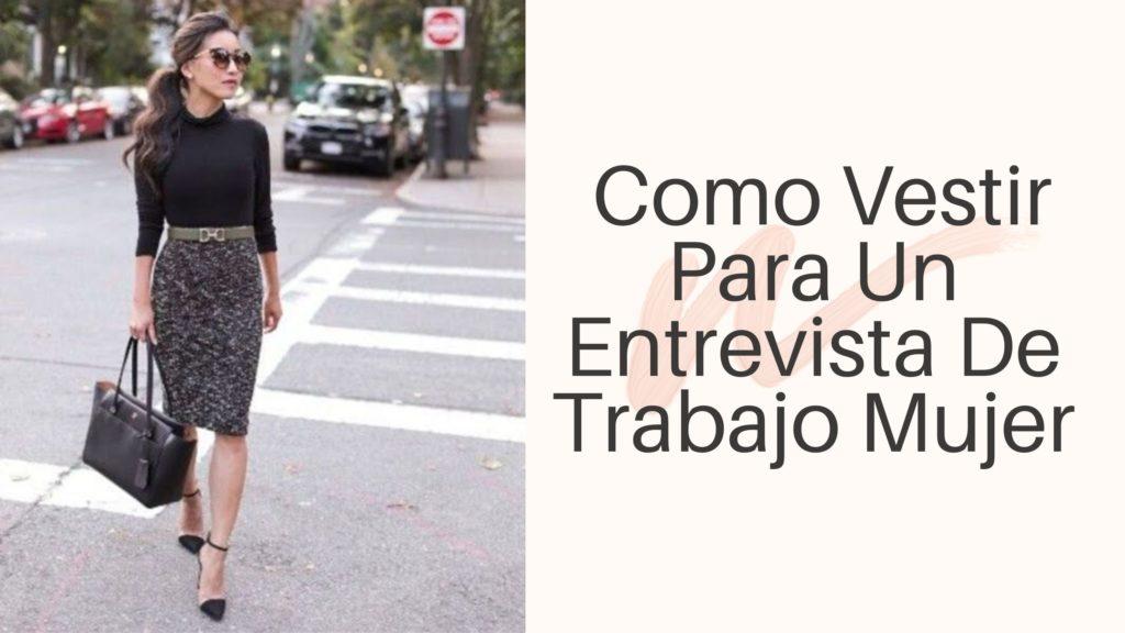 Como Vestir Para Un Entrevista De Trabajo Mujer