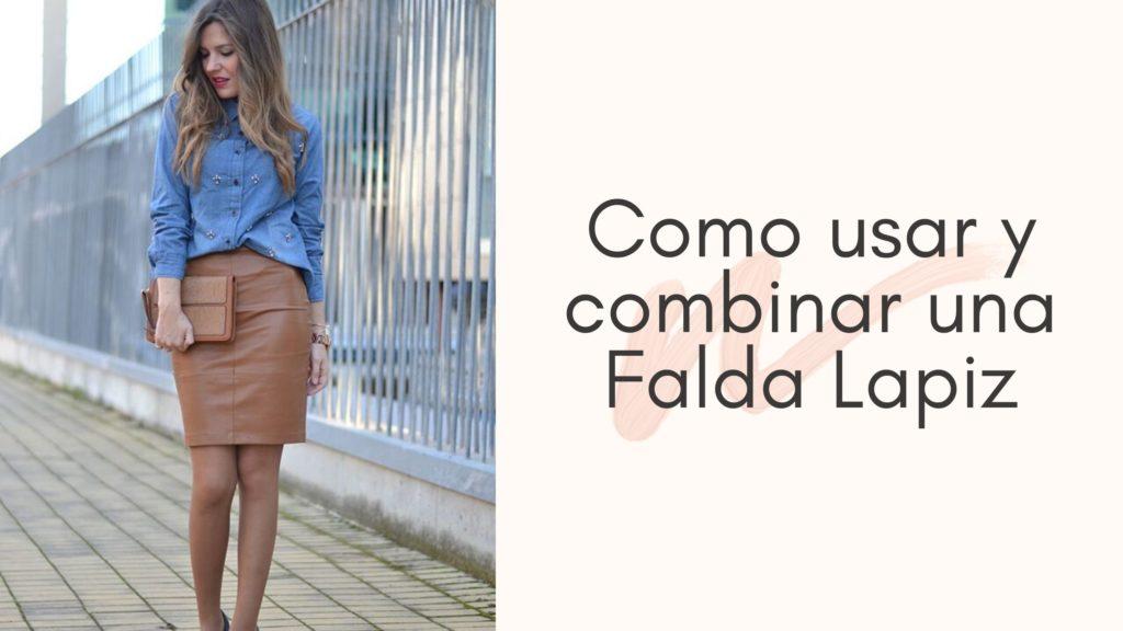 Como usar y combinar una Falda Lapiz