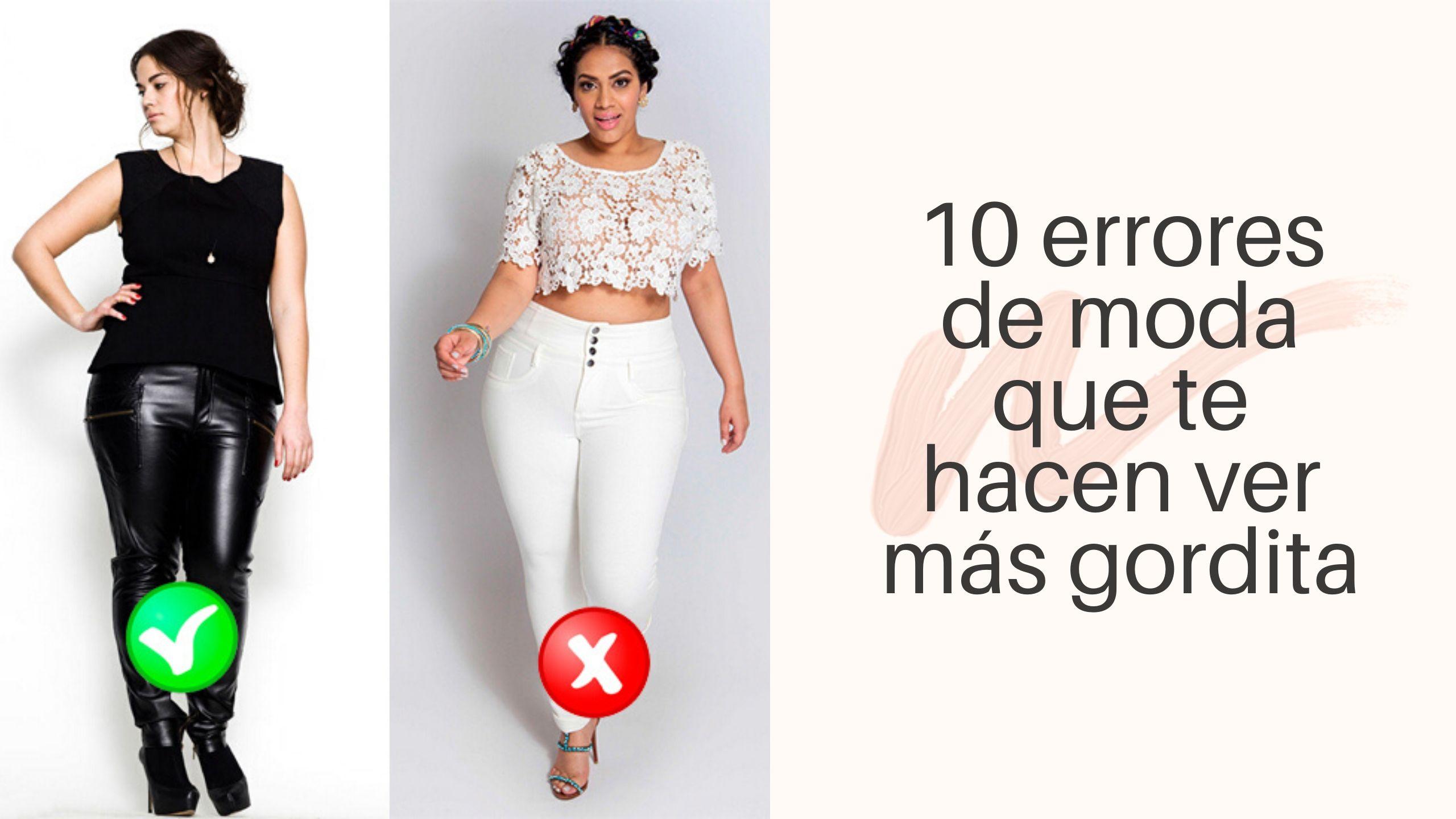10 Errores De Moda Que Te Hacen Ver Más Gordita