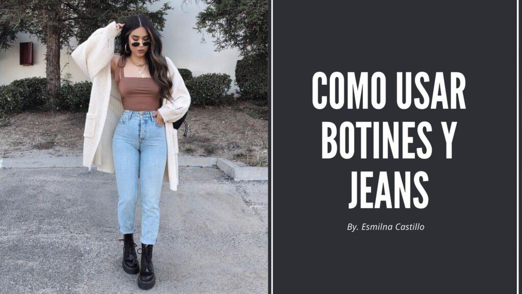 Como Uasr Botines Y Jeans