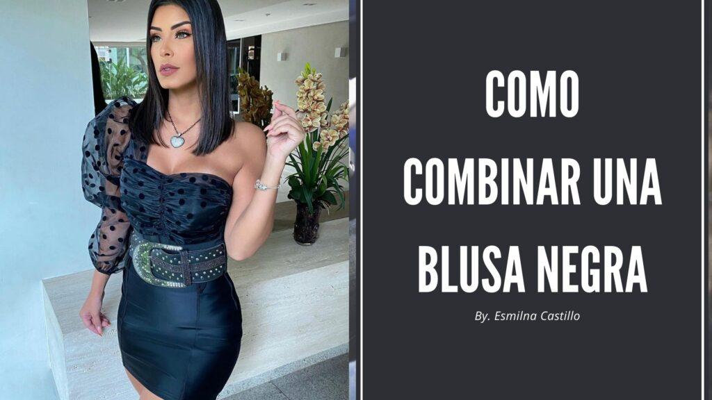 Como Combinar Una Blusa Negra