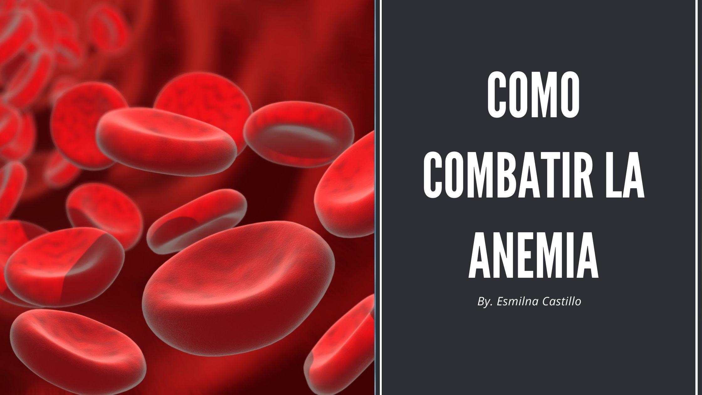 Como Combatir La Anemia